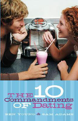 the ten commandments of dating by dr sam and ben young